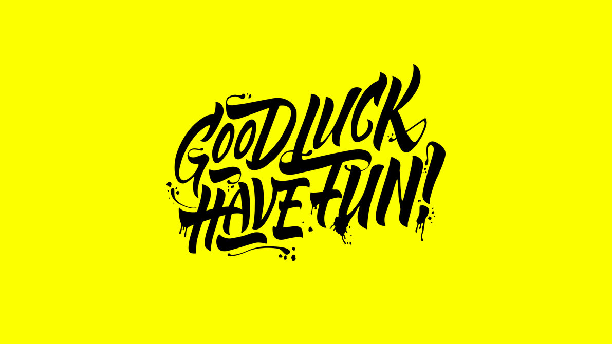 good-luck-and-have-fun